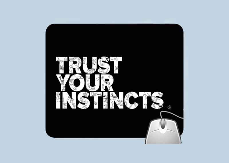 Your instincts