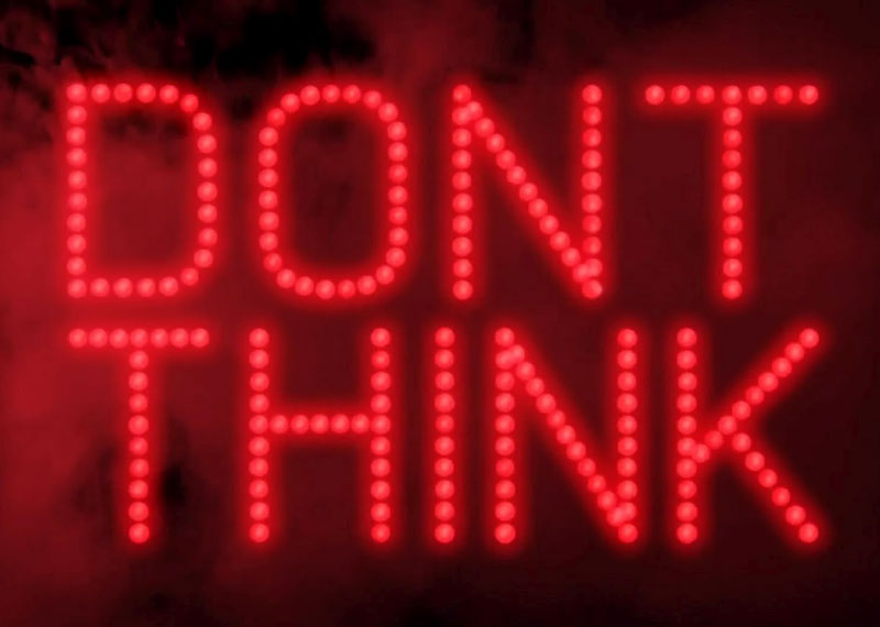 Never over think